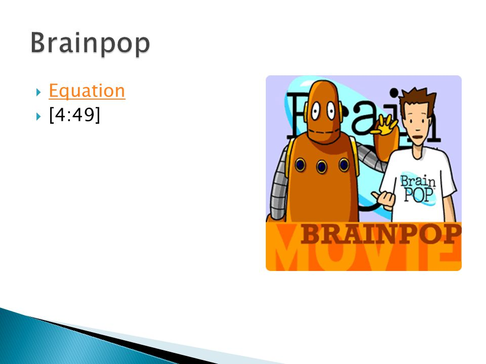 Brainpop Equation [4:49]